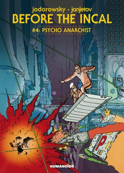 Before The Incal 4 - Psycho Anarchist