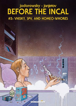 Before The Incal 5 - Vhisky, SPV, and Homeo-Whores