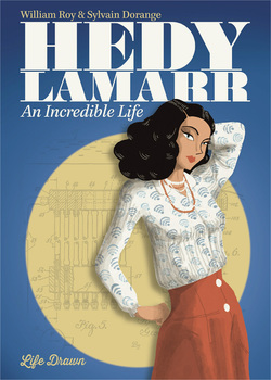 Hedy Lamarr - An Incredible Life