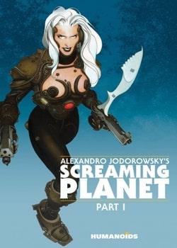 Alexandro Jodorowsky's Screaming Planet Part 1